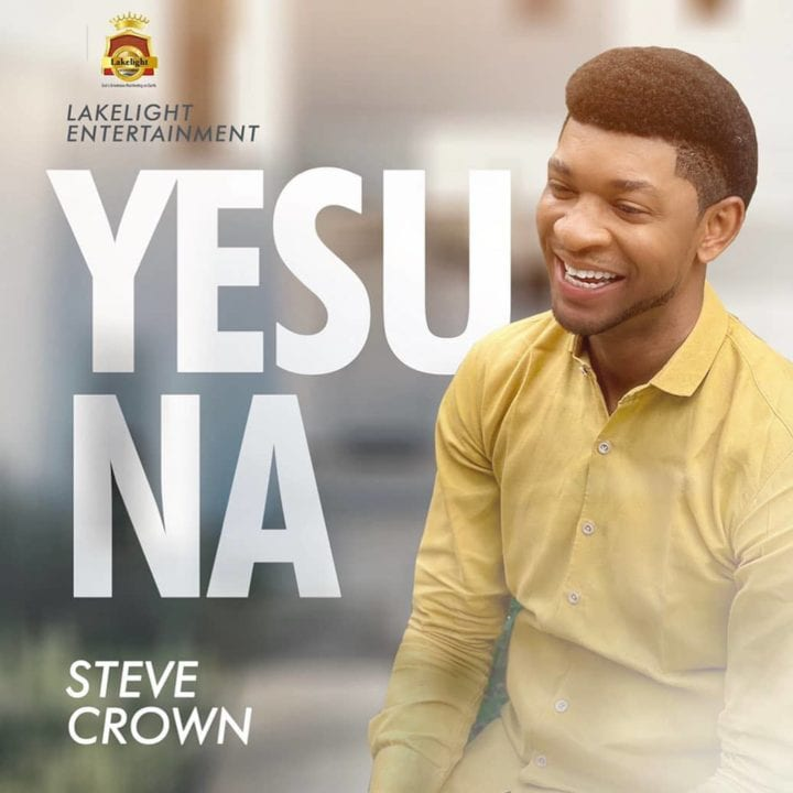 "Steve Crown releases new single, ""Yesu Na"""
