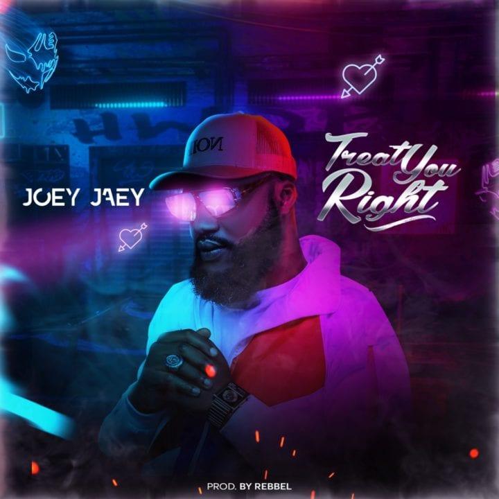 Joey Jaey – Treat You Right