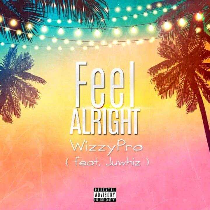 WizzyPro - Feel Alright