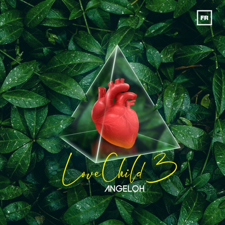 "Angeloh drops his highly anticipated EP, ""Love Child 3"""