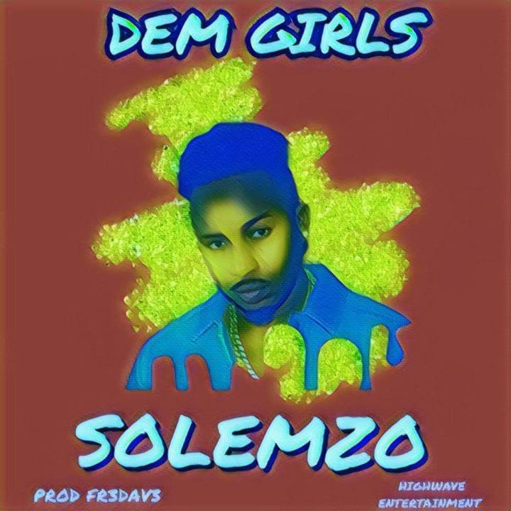 Solemzo Dem Girls Mp3 Download