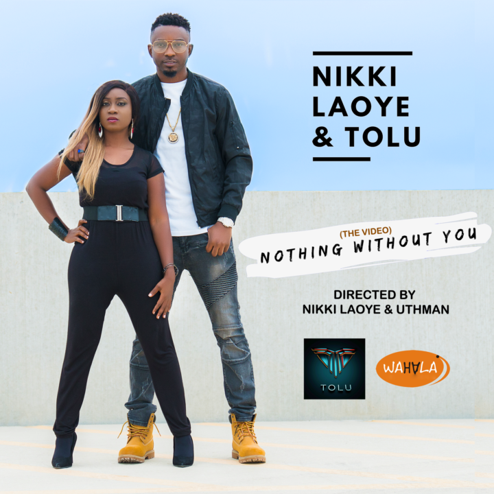 Nikky Laoye ft Tolu - Nothing Without You Video | Notjustok