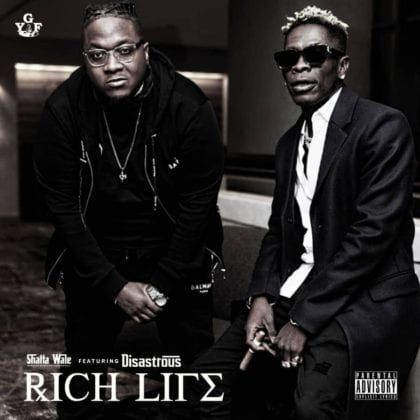 Shatta Wale Featuring Disastrous - Rich life