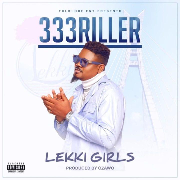 333Triller Debuts New Single – 'Lekki Girls'