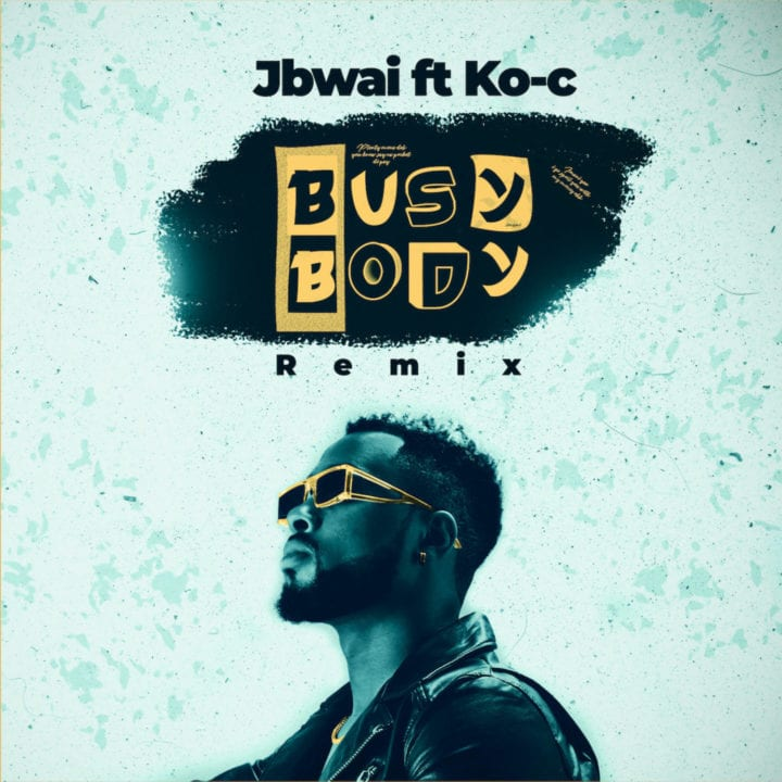 'Busy Body' remix by Cameroonian singer Jbwai featuring Ko-c