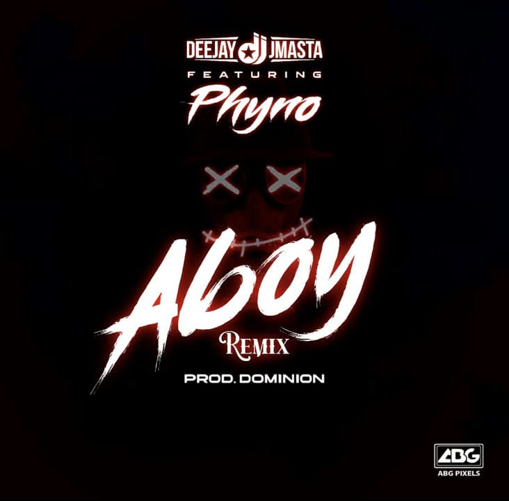 Deejay J Masta, Phyno - Aboy (Remix)