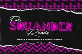 Falz, Niniola, Kamo Mphela, Mpura, Sayfar - Squander (Remix)
