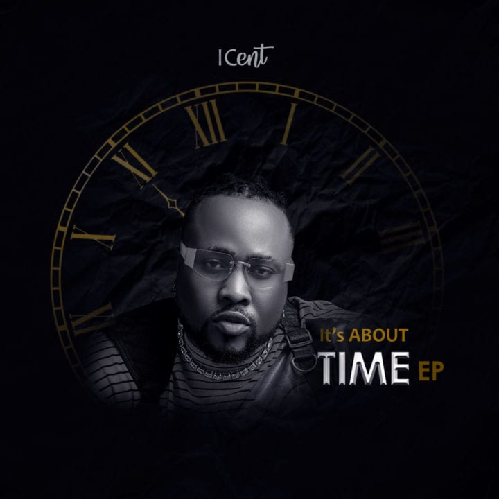 """Icent Finally Releases The Highly Anticipated – """"Its About Time"""""""