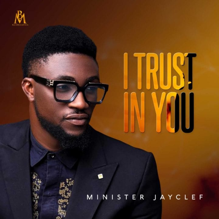 """JayClef drops soul lifting single, """"I Trust In You"""