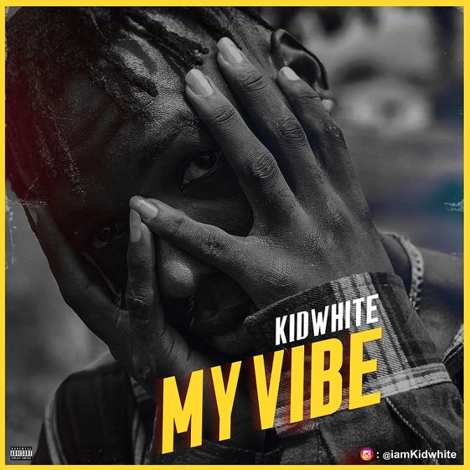 Kidwhite Releases New Single – My Vibe