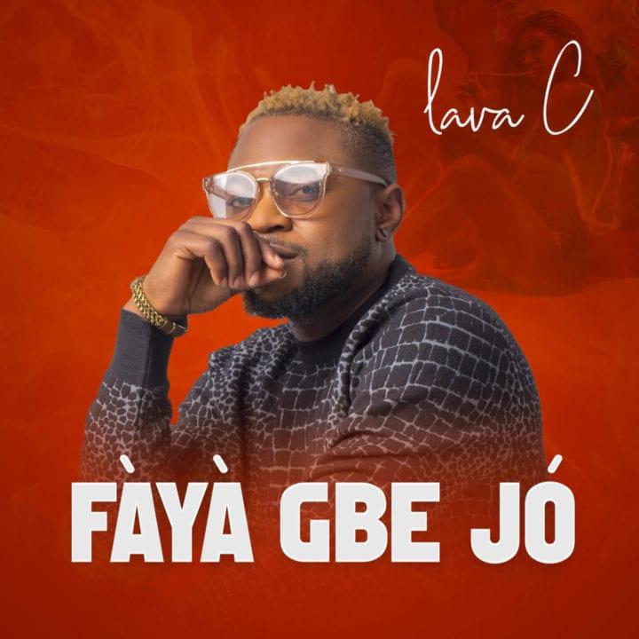 Lava C Debuts Music Video For – Fàyà Gbe Jó