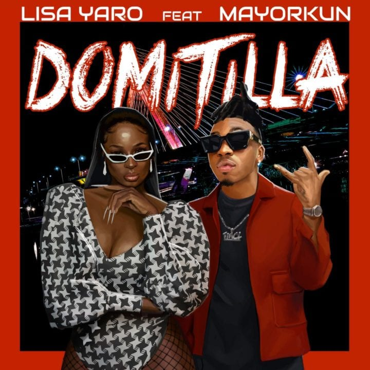 Lisa Yaro, Mayorkun - Domitila