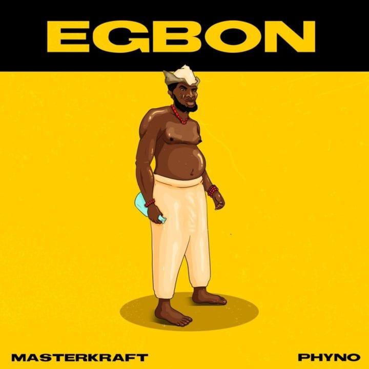 Masterkraft, Phyno - Egbon