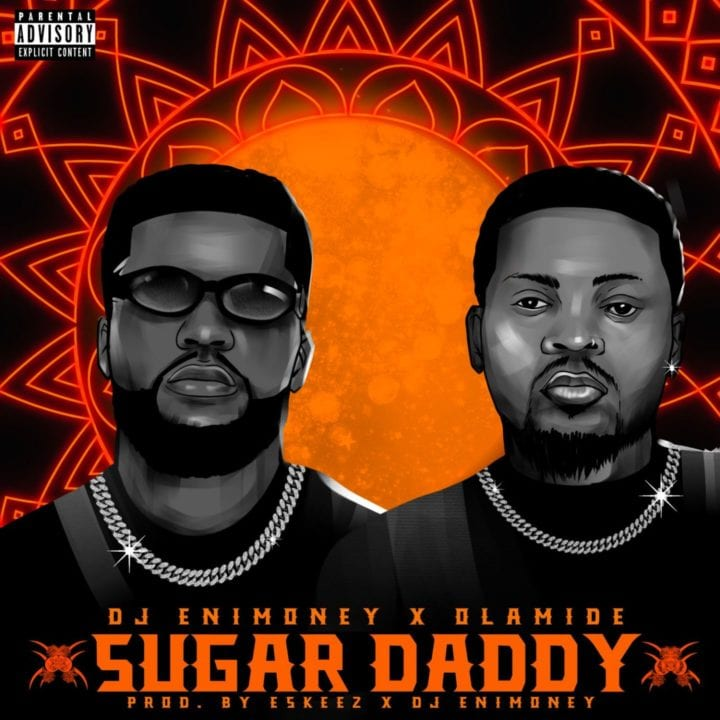 DJ Enimoney, Olamide - Sugar Daddy