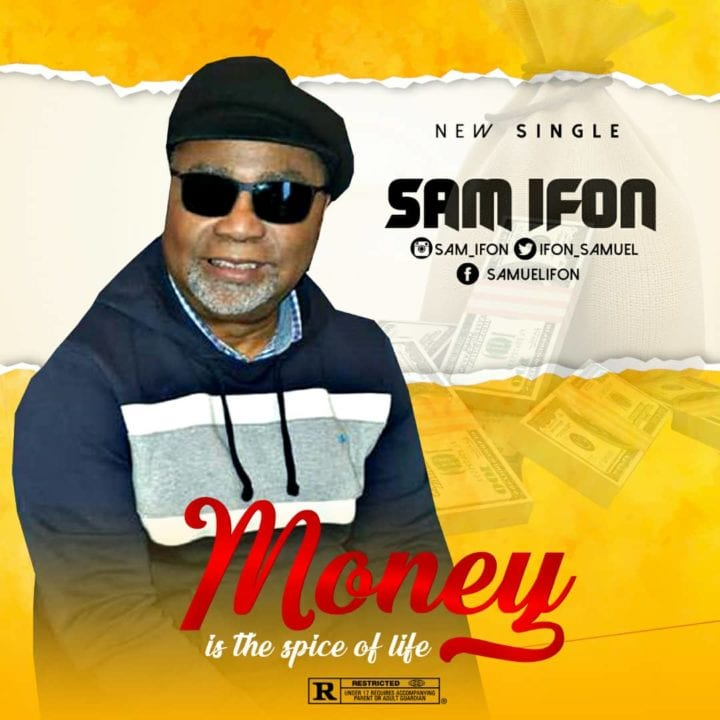 Sam Ifon Releases An Electrifying New Single – Money Is The Spice Of Life