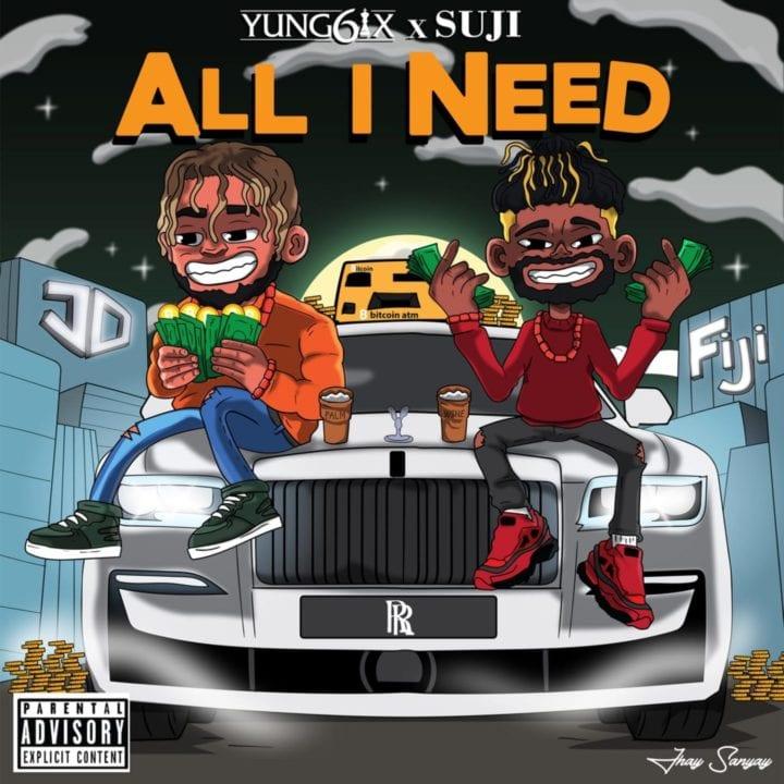 Yung6ix, Suji - All I Need