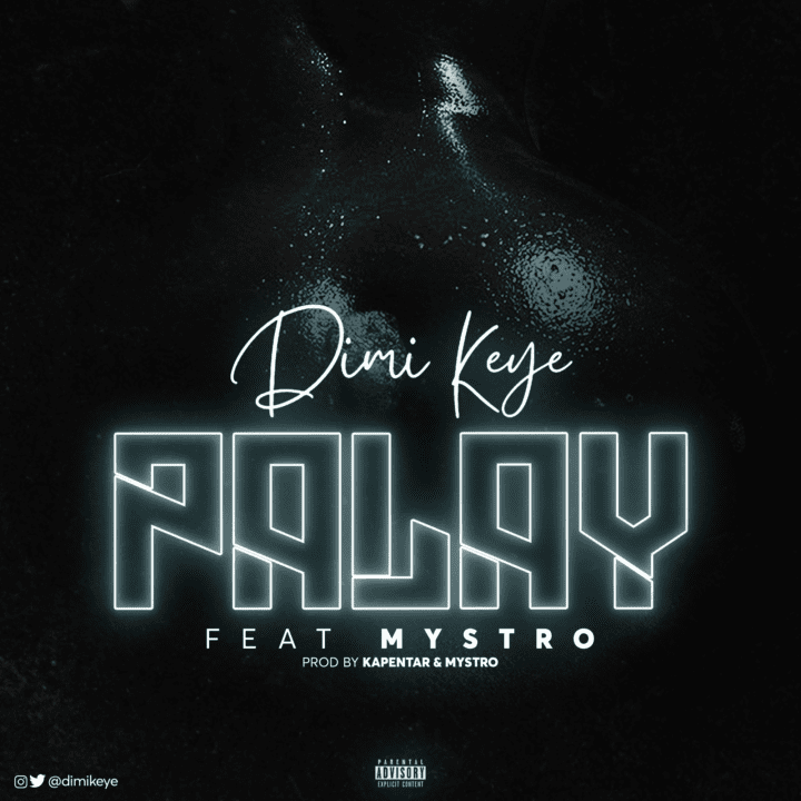 Dimi Keye drops Palay ft Mystro - Stream mp3 | Notjustok