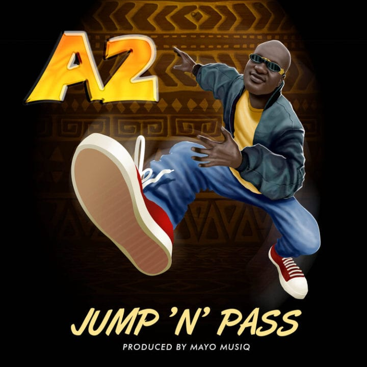 A2 (Akin Alabi) - Jump N Pass
