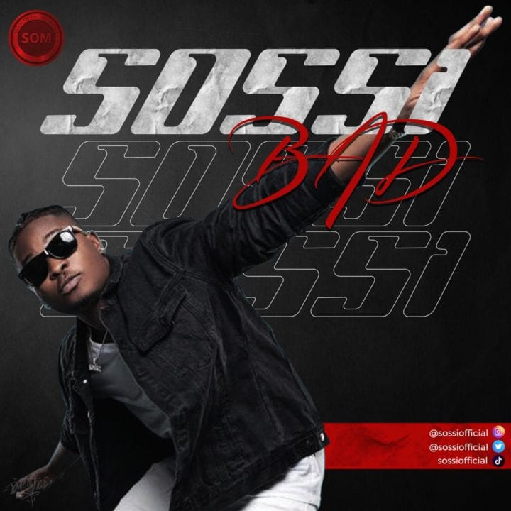 Sossi Returns With Video To His Hot Song – 'Bad'
