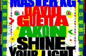"""Master KG Features Akon & David Guetta on """"Shine Your Light"""""""