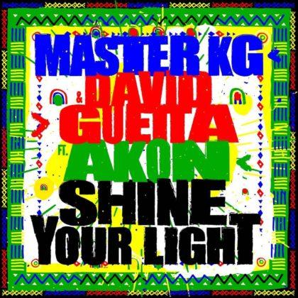 Master KG X Akon X David Guetta - Shine Your Light