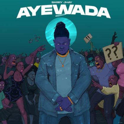 "Barry Jhay Makes Comeback With New Single ""Ayewada"" | NotjustOK"