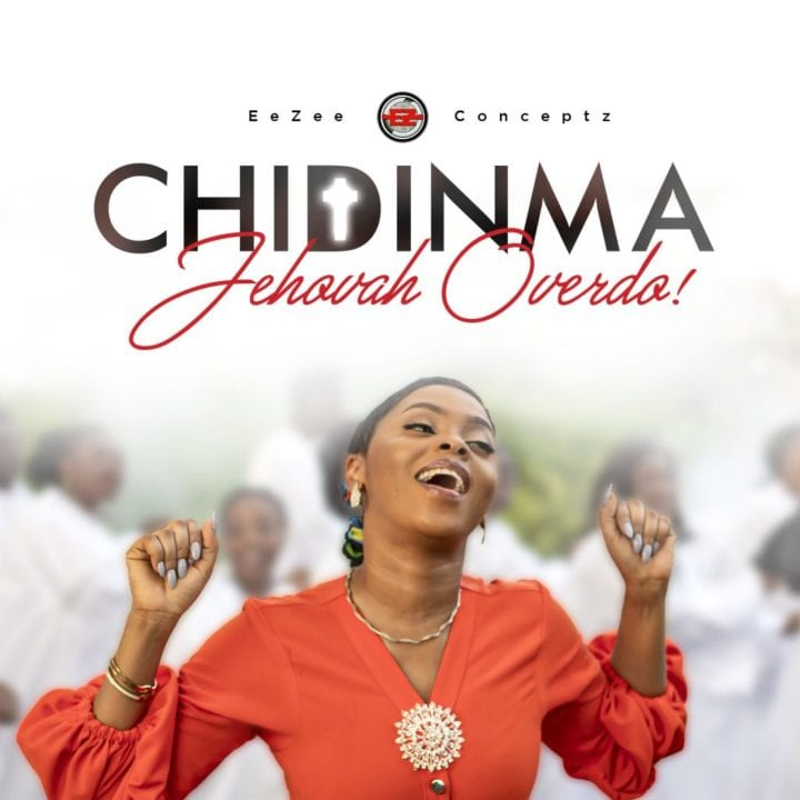 "Chidinma Ekile Releases new gospel music single, ""Jehovah Overdo"""