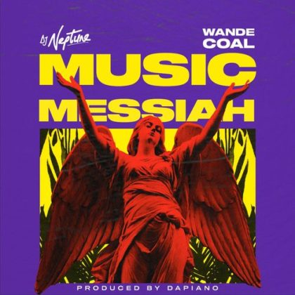 """DJ Neptune Taps up Wande Coal for New Song """"Music Messiah"""""""