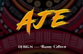 """DJ Big N and Remy Crown count their blessings on """"Aje"""""""