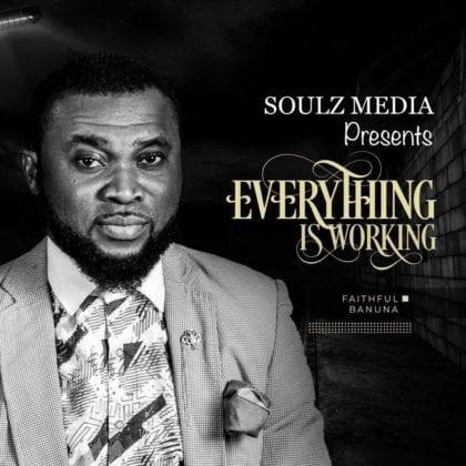 Faithful Banuna - Everything is working