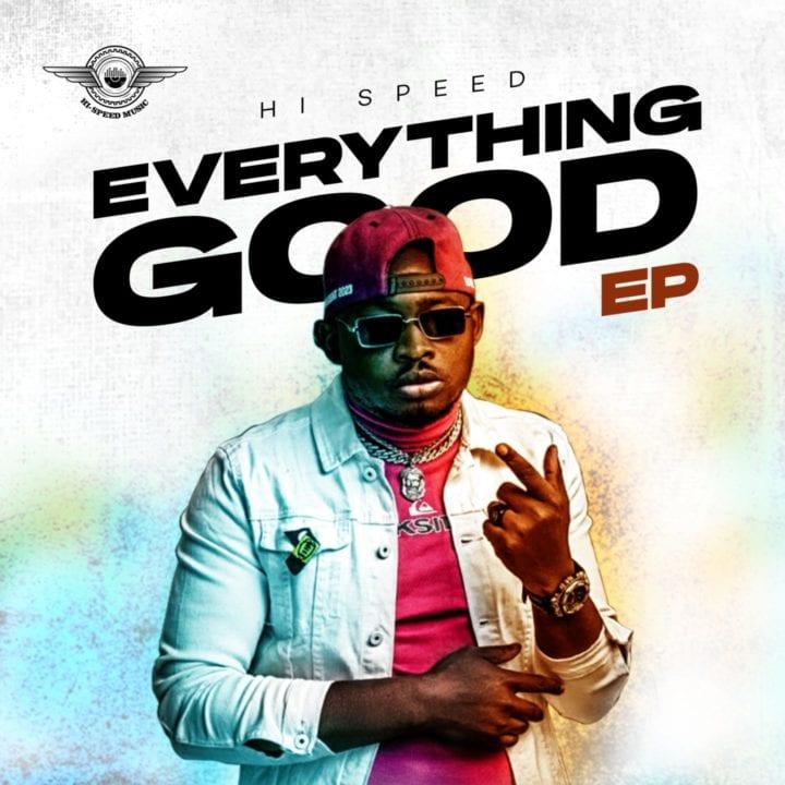 Hi-Speed - Everything Good | Audio & Mp3 Download