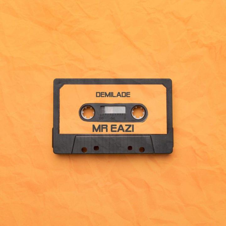 Demilade - Mr Eazi | Audio & Mp3 Download