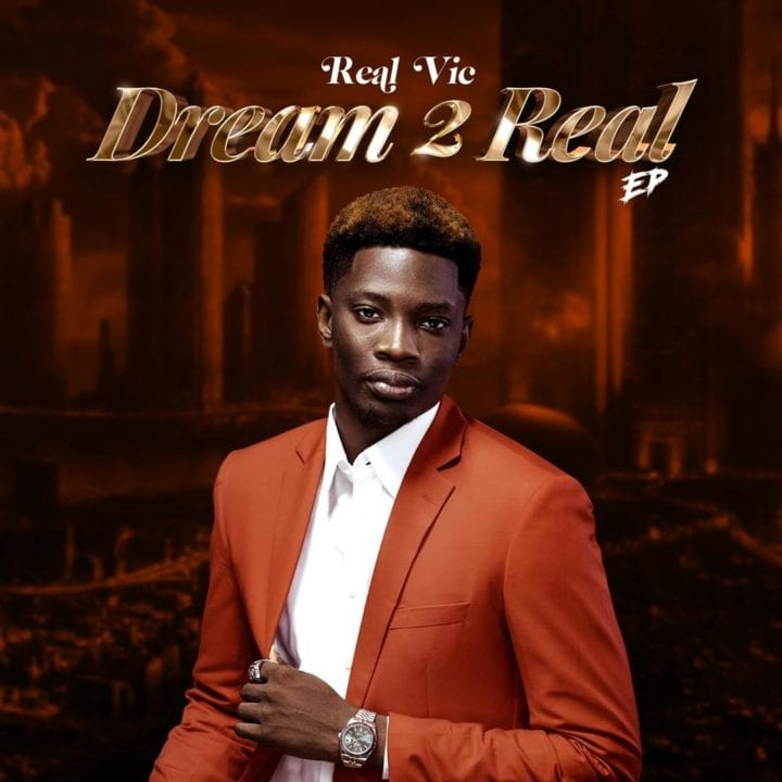 Talented Artiste, Real Vic Fulfils Long-Term Goal With – 'Dream 2 Real'