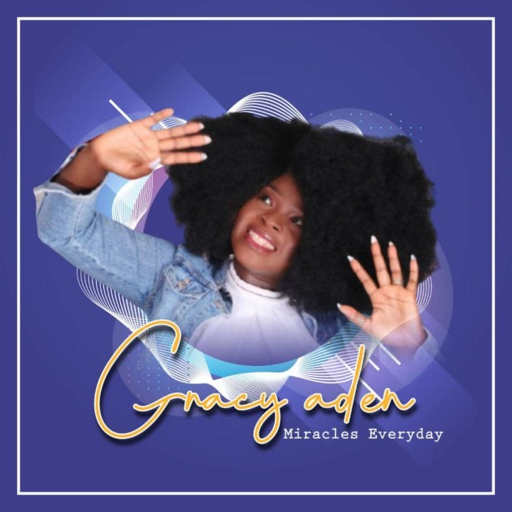 Gracy Aden releases debut single - Miracles Everyday