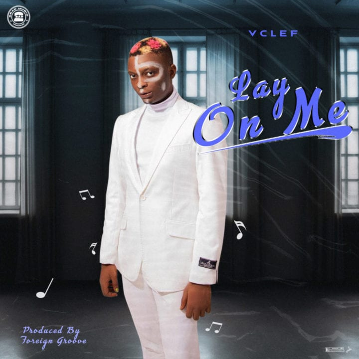 VClef Dedicates New Vibe 'Lay On Me' To Africa On Africa Day – .