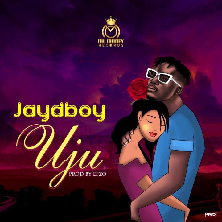 Jaydboy Continues His Good Music run With – 'Uju'