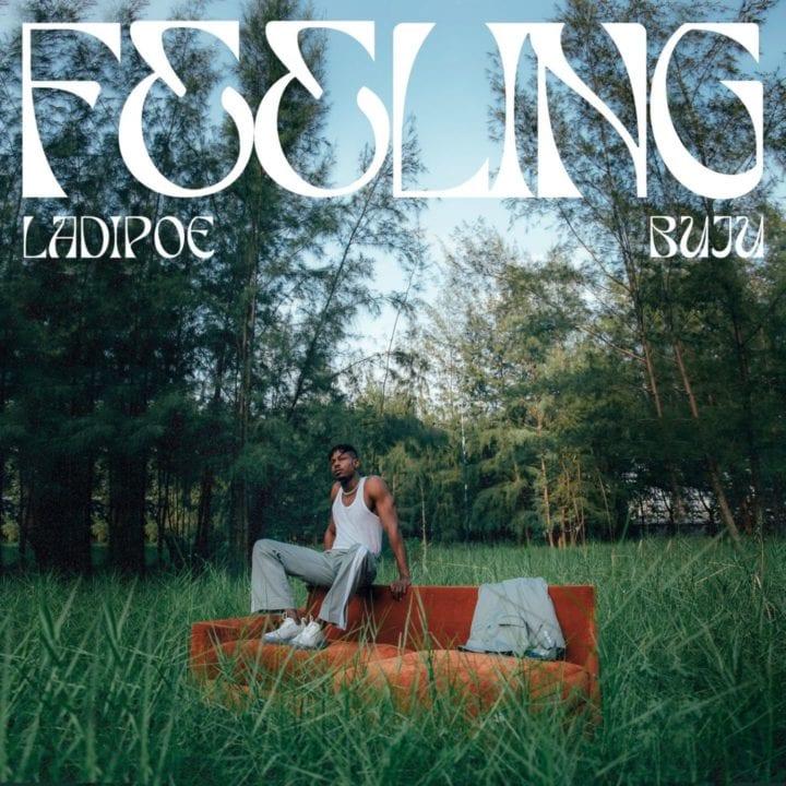 Ladipoe, Buju - Feeling