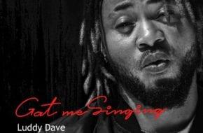 Luddy Dave - Gat Me Singing
