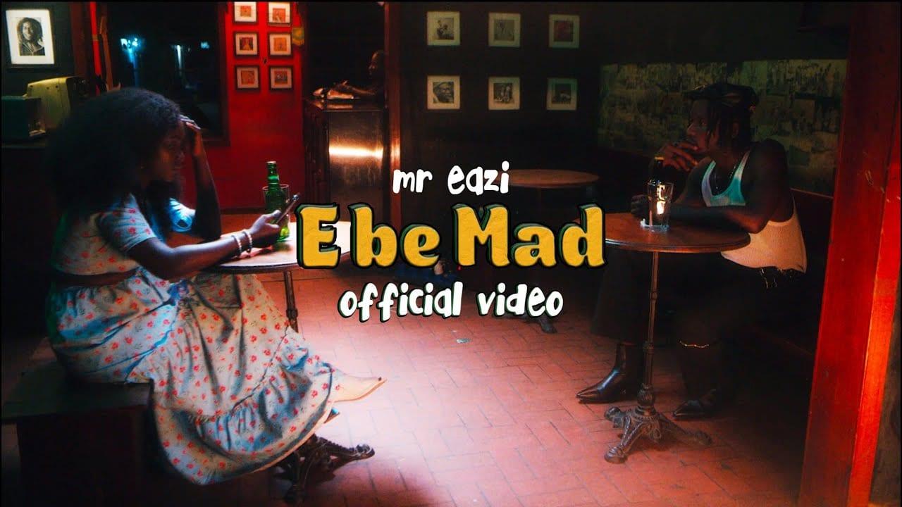 Mr Eazi - E Be Mad