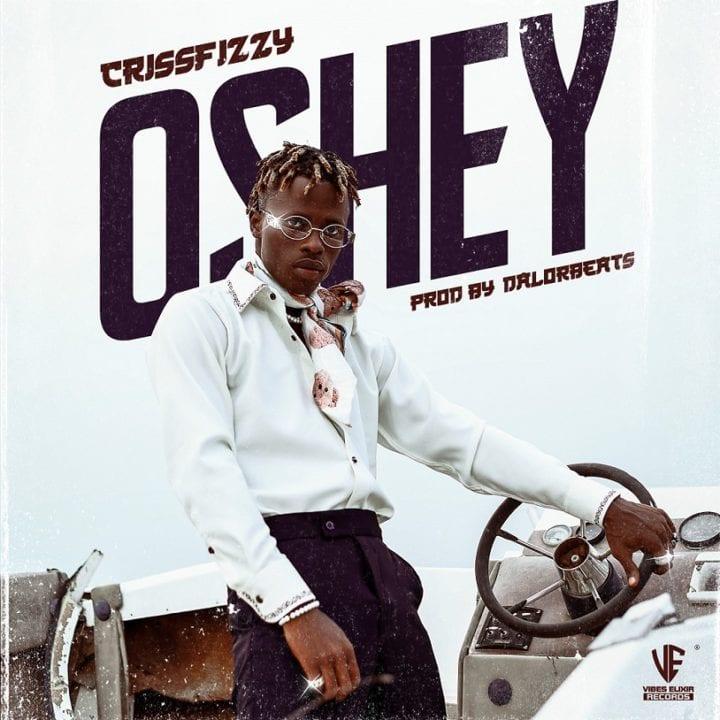 CrissFizzy Presents New Song – 'Oshey'