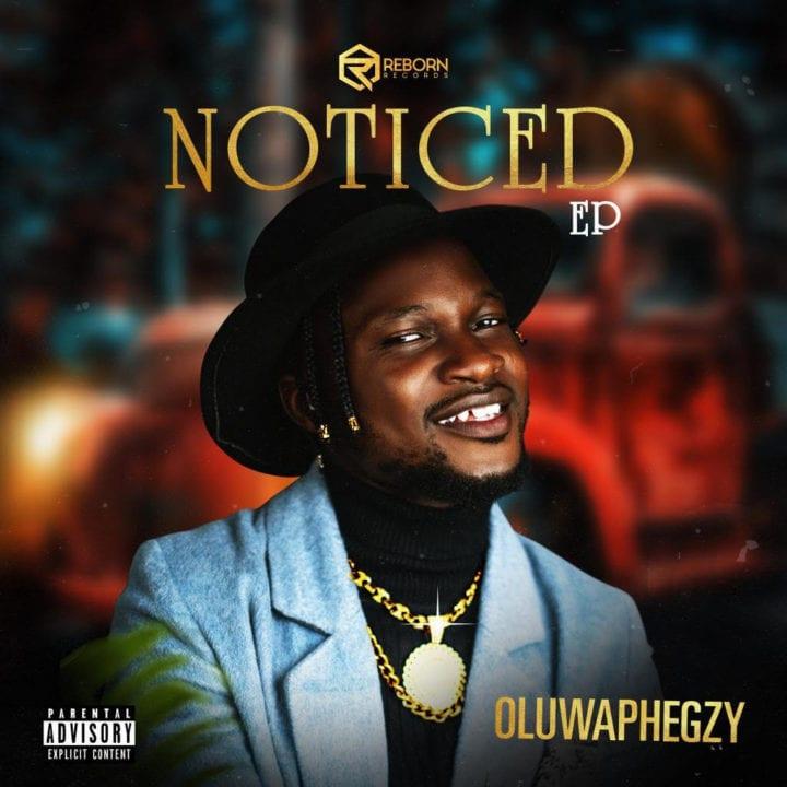 Oluwaphegzy - Noticed - Download Mp3