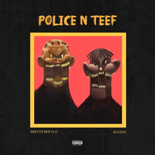 Prettyboy D-O -Zlatan-Police-n-Teef-Remix