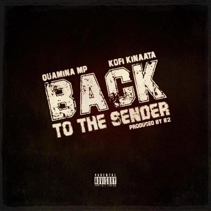 Quamina MP, Kofi Kinaata - Back To The Sender