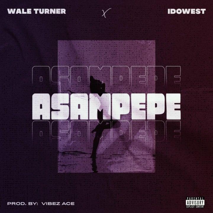 Wale Turner, Idowest - Asampepe