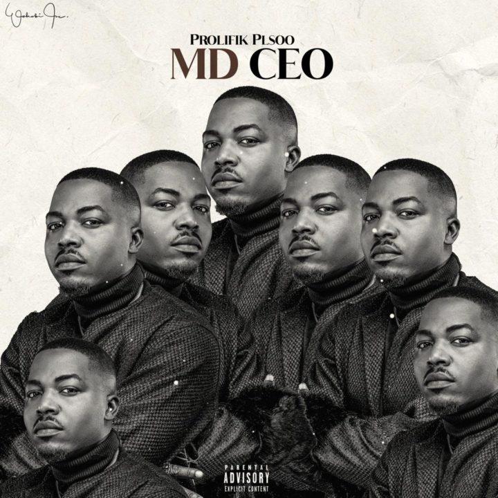 Prolifik Plsoo Delivers Artistic Brilliance On – 'MD CEO'