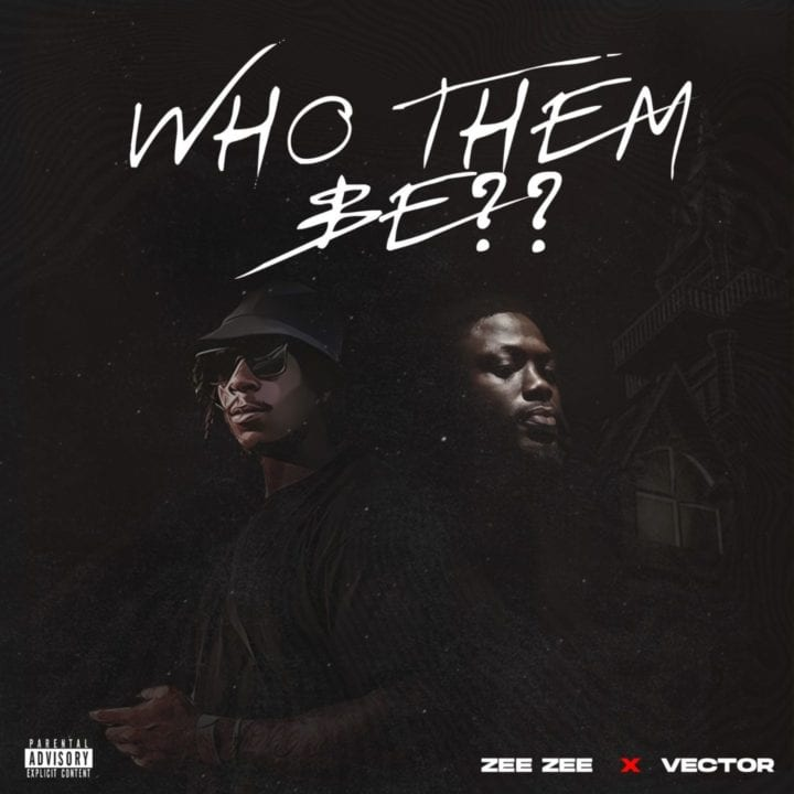Zee Zee, Vector - Who Them Be