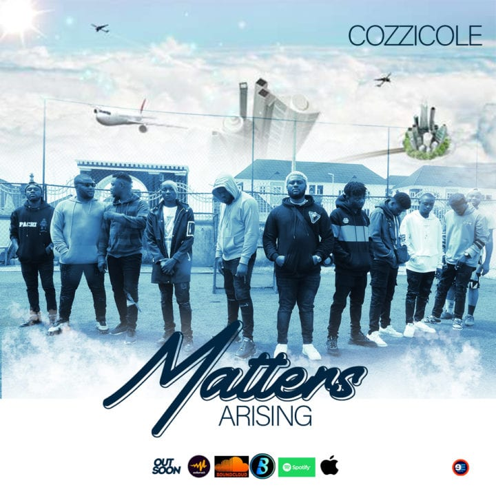 Cozzicole Drons Highly Anticipated Song – Matters Arising