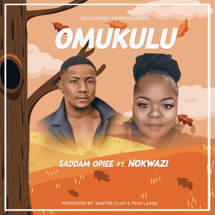 Saddam Opiee Hooks Up With Nokwazi For – 'Omukulu'