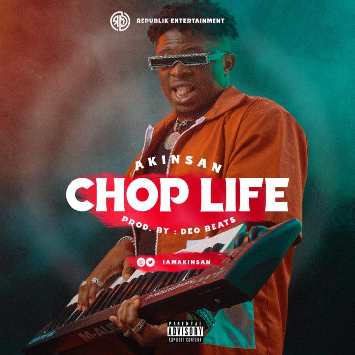 Akinsan – Chop Life