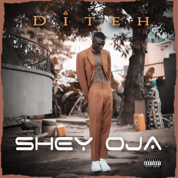 DITEH – SHEY OJA Mp3 Download